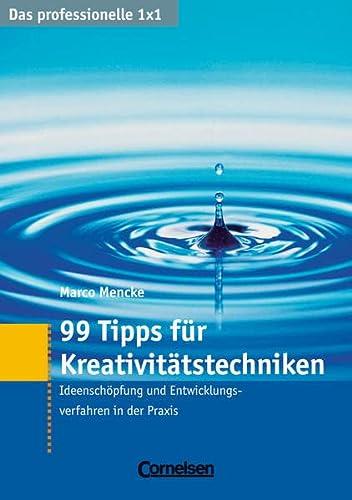 9783411864676: 99 Tipps f�r Kreativit�tstechniken: Ideensch�pfung und Probleml�sung bei Innovationsprozessen und Produktentwicklung