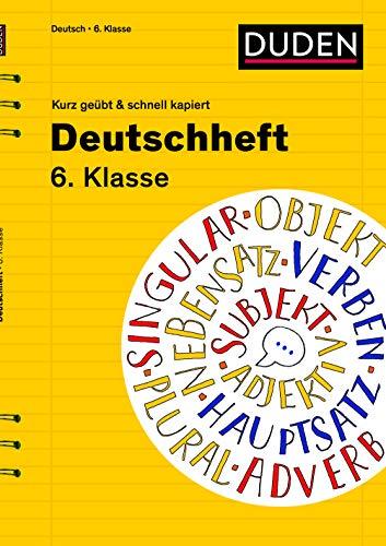 Deutschheft 6. Klasse - kurz geübt & schnell kapiert: Lübke, Diethard