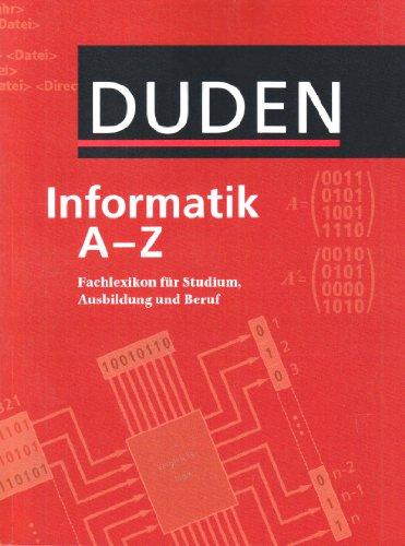9783411910168: Duden Informatik A-Z. Fachlexikon für Studium, Ausbildung und Beruf