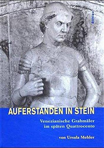 9783412002015: Auferstanden in Stein: Venezianische Grabmaler des spaten Quattrocento (German Edition)