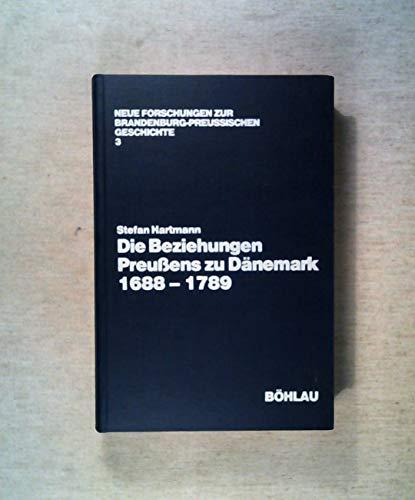 Die Beziehungen Preussens zu Dänemark von 1688: Hartmann, Stefan: