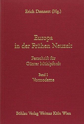 Europa in der Frühen Neuzeit. Festschrift für Günter Mühlpfordt. Bd. 1: ...