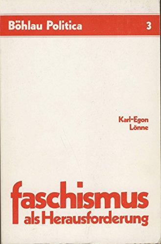 9783412012793: Faschismus als Herausforderung: Die Auseinandersetzung der Roten Fahne und des Vorwärts mit dem italienischen Faschismus 1920-1933 (Böhlau politica)