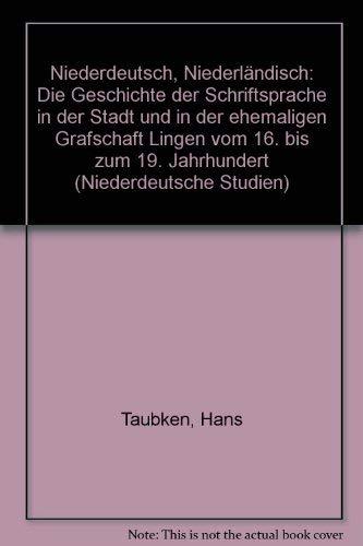 9783412014803: Niederdeutsch, Niederländisch, Hochdeutsch: Die Geschichte der Schriftsprache in der Stadt und in der ehemaligen Grafschaft Lingen vom 16. bis zum ... (Niederdeutsche Studien) (German Edition)