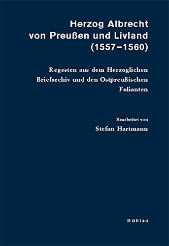 Herzog Albrecht von Preußen und Livland (1557-1560): Stefan Hartmann