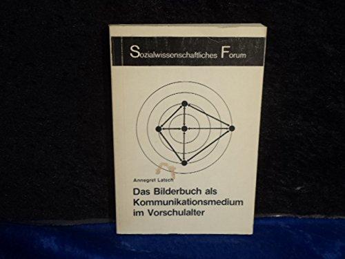 9783412018788: Das Bilderbuch als Kommunikationsmedium im Vorschulalter: E. Beitr. zur Theorie d. Bilderbuches (Sozialwissenschaftliches Forum) (German Edition)
