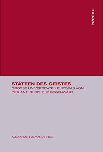 9783412018993: Stätten des Geistes: Große Universitäten Europas von der Antike bis zur Gegenwart