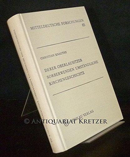 Mitteldeutsche Forschungen ; Bd. 85 Derer Oberlausitzer Sorberwenden umständliche ...