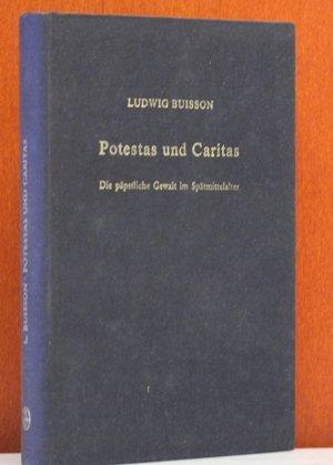 Potestas und Caritas. Die päpstliche Gewalt im: Buisson, Ludwig