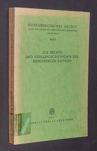 9783412027711: Zur Rechts- und Siedlungsgeschichte der Siebenb�rger Sachsen