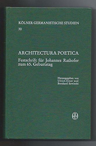 Architectura poetica. Festschrift für Johannes Rathofer zum: Rathofer, Johannes.-