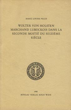 Wolter von Holsten, marchand lubeckois dans la: Marie-Louise Pelus