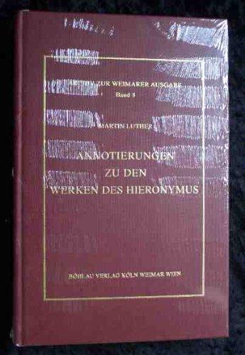 Annotierungen zu den Werken des Hieronymus (Archiv: Luther, Martin: