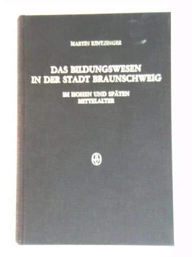 Das Bildungswesen in der Stadt Braunschweig im Hohen und Späten Mittelalter: Martin Kintzinger