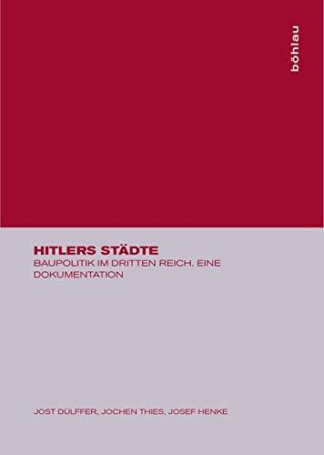 9783412034771: Hitlers Städte: Baupolitik im Dritten Reich. Eine Dokumentation