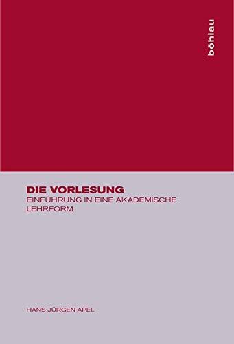 9783412034993: Die Vorlesung: Einführung in Eine Akademische Lehrform (German Edition)