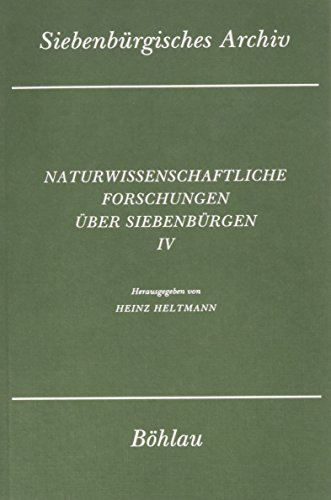 Naturwissenschaftliche Forschungen über Siebenbürgen; Teil: 4. Hrsg.: Heltmann, Heinz (Herausgeber):