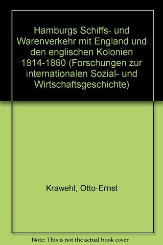 Hamburgs Schiffs- und Warenverkehr mit England und den englischen Kolonien 1814 - 1860.: Krawehl, ...