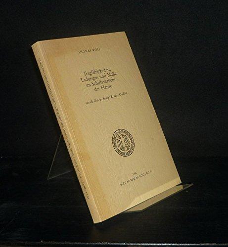 9783412039851: Tragfähigkeiten, Ladungen und Masse im Schiffsverkehr der Hanse: Vornehmlich im Spiegel Revaler Quellen (Quellen und Darstellungen zur hansischen Geschichte) (German Edition)