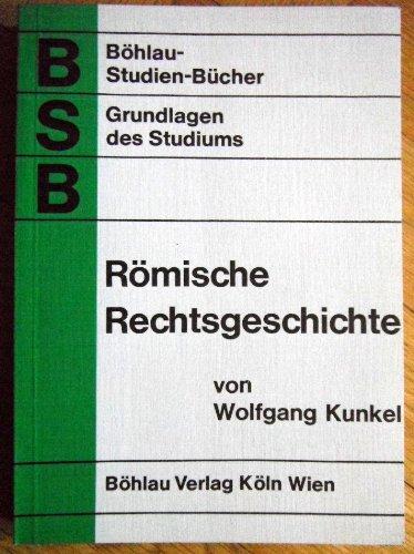 Römische Rechtsgeschichte. Eine Einführung - Kunkel, Wolfgang