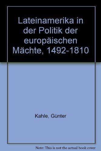9783412040932: Lateinamerika in der Politik der europaischen Machte, 1492-1810 (German Edition)