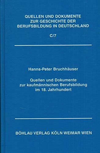 9783412040987: Quellen und Dokumente zur kaufmannischen Berufsbildung im 18. Jahrhundert (Quellen und Dokumente zur Geschichte der Berufsbildung in Deutschland) (German Edition)