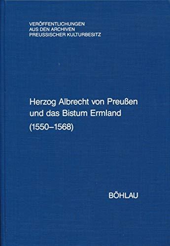 Herzog Albrecht von Preussen und das Bistum: HARTMANN, STEFAN