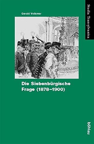 9783412047047: Die siebenburgische Frage 1878-1900.