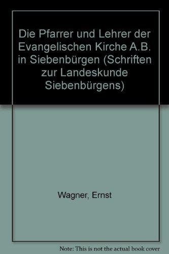 9783412048976: Die Pfarrer und Lehrer der Evangelischen Kirche A.B. in Siebenbürgen (Schriften zur Landeskunde Siebenbürgens)