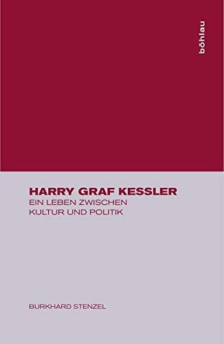 9783412049942: Harry Graf Kessler: Ein Leben zwischen Kultur und Politik