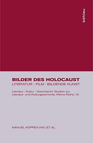 Bilder des Holocaust. Literatur - Film -: Köppen, Manuel und