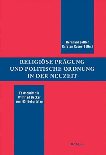 Religiöse Prägung und politische Ordnung in der Neuzeit: Bernhard Löffler