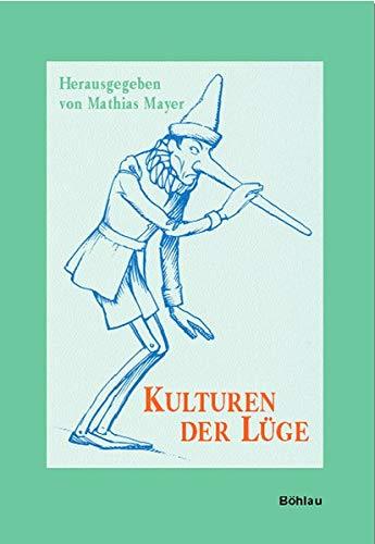 9783412056032: Kulturen der Lüge: Herausgegeben von: Mathias Mayer