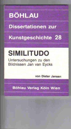 9783412057886: Similitudo: Untersuchungen zu den Bildnissen Jan van Eycks (Dissertationen zur Kunstgeschichte)