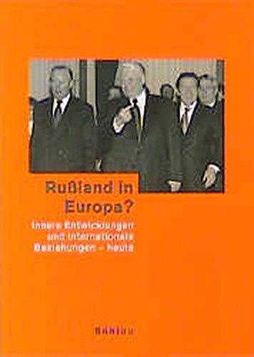 Russland in Europa?: Innere Entwicklungen und internationale: N