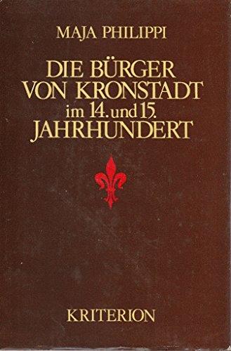 9783412064853: Die Burger von Kronstadt im 14. und 15. Jahrhundert: Untersuchungen zur Geschichte und Sozialstruktur einer siebenburgischen Stadt im Mittelalter (Studia Transylvanica) (German Edition)