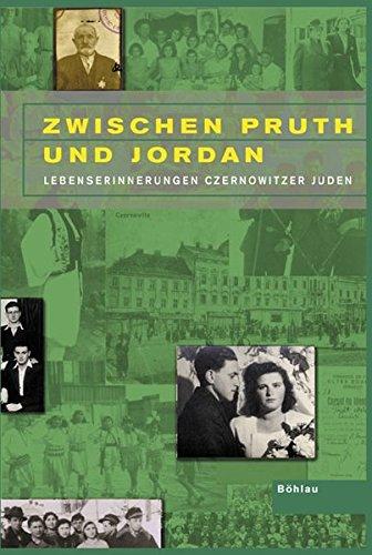 9783412070021: Zwischen Pruth und Jordan: Lebenserinnerungen Czernowitzer Juden