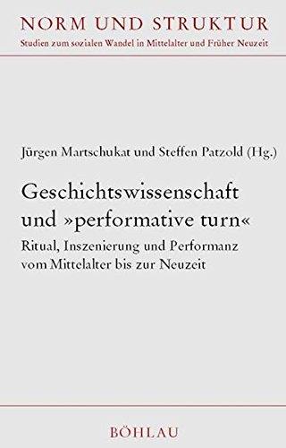 9783412072032: Geschichtswissenschaft und 'performative turn': Ritual, Inszenierung und Performanz vom Mittelalter bis zur Neuzeit