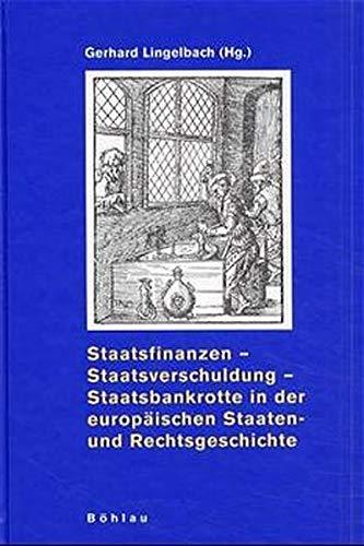 9783412072995: Staatsfinanzen, Staatsverschuldung, Staatsbankrotte in der europäischen Staaten- und Rechtsgeschichte