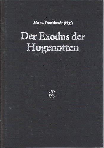 9783412073855: Der Exodus der Hugenotten: Die Aufhebung des Edikts von Nantes, 1685, als europäisches Ereignis (Beihefte zum Archiv für Kulturgeschichte)
