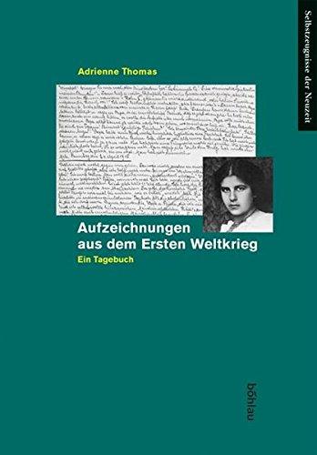 9783412077044: Aufzeichnungen aus dem Ersten Weltkrieg: Ein Tagebuch