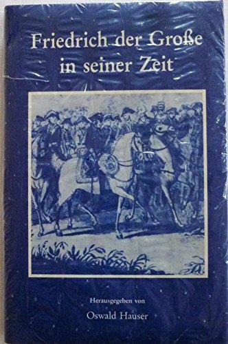 9783412081867: Friedrich der Grosse in seiner Zeit (Neue Forschungen zur brandenburg-preussischen Geschichte)