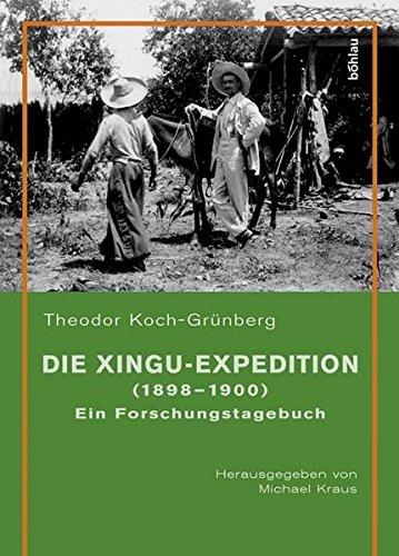9783412082048: Die Xingu-Expedition (1898-1900): Ein Forschungstagebuch
