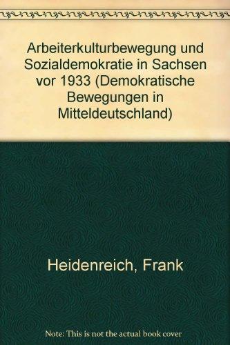 9783412084950: Arbeiterkulturbewegung und Sozialdemokratie in Sachsen vor 1933 (Demokratische Bewegungen in Mitteldeutschland)