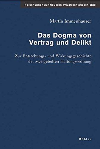 Das Dogma von Vertrag und Delikt: Martin Immenhauser