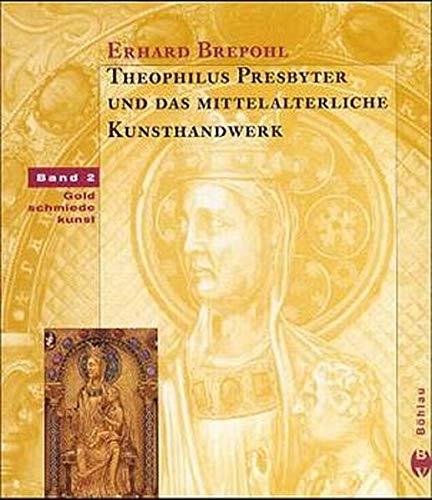 9783412085988: Theophilus Presbyter und das mittelalterliche Kunsthandwerk. 2 Bände