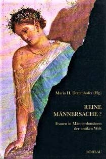 9783412086930: Reine Männersache?. Frauen in Männerdomänen der antiken Welt