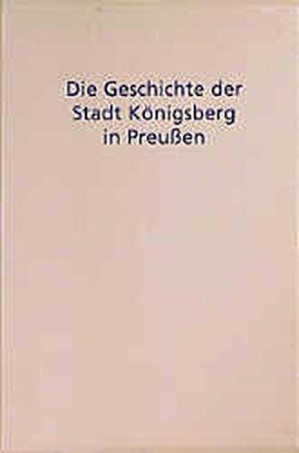9783412088965: Die Geschichte der Stadt Königsberg in Preußen. ( Ostmitteleuropa in Vergangenheit und Gegenwart, 10. Arbeit.)