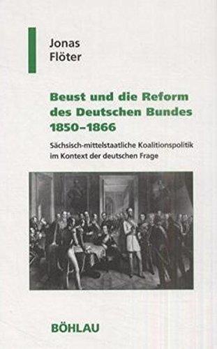 9783412089016: Beust und die Reform des Deutschen Bundes 1850-1866