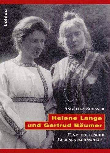 9783412091002: Helene Lange und Gertrud Bäumer. Eine politische Lebensgemeinschaft.